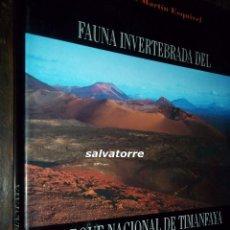 Libros de segunda mano: JOSE LUIS MARTIN ESQUIVEL.FAUNA INVERTEBRADA DEL PARQUE NACIONAL DE TIMANFAYA.LANZAROTE.CANARIAS. Lote 82605040