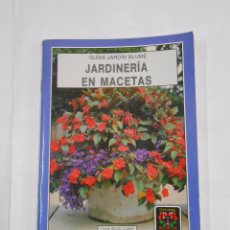 Libros de segunda mano: GUÍAS JARDÍN BLUME - JARDINERÍA EN MACETAS. REUSS CLARKE, ETHNE. TDK24. Lote 36755333