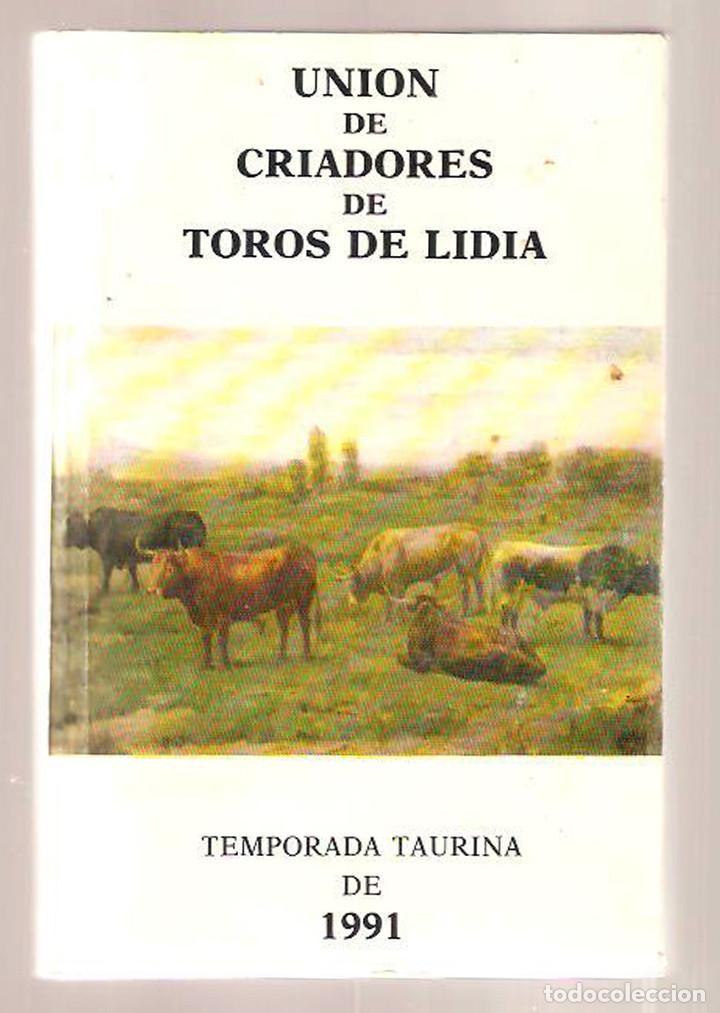 UNIÓN DE CRIADORES DE TOROS DE LIDIA, TEMPORADA 1991 (Libros de Segunda Mano - Ciencias, Manuales y Oficios - Biología y Botánica)