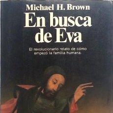 Libros de segunda mano: EN BUSCA DE EVA - MICHAEL HAROLD BROWN. Lote 82887484