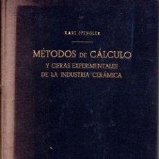 Libros de segunda mano de Ciencias: SPINGLER : MÉTODOS DE CÁLCULO EN INDUSTRIA CERÁMICA (REVERTÉ, 1952) TRADUCCIÓN DE JUAN J. MALUQUER. Lote 232324705