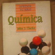 Libros de segunda mano de Ciencias: APRENDE TÚ SOLO QUÍMICA - JOHN S CLARKE. Lote 82979088