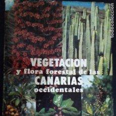 Libros de segunda mano: VEGETACIÓN Y FLORA FORESTAL DE LAS CANARIAS OCCIDENTALES. Lote 135803838