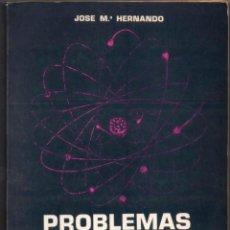 Libros de segunda mano de Ciencias: PROBLEMAS DE QUIMICA-FISICA - ATOMOS Y MOLECULAS - JOSE M. HERNANDO *. Lote 83477536