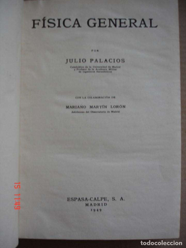 Libros de segunda mano de Ciencias: FÍSICA GENERAL - JULIO PALACIOS - EDITORIAL ESPASA CALPE, 1949 - PRIMERA EDICIÓN - Foto 3 - 83643892