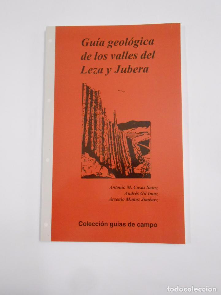 GUÍA GEOLÓGICA DE LOS VALLES DEL LEZA Y JUBERA. VARIOS AUTORES. TDKLT (Libros de Segunda Mano - Ciencias, Manuales y Oficios - Paleontología y Geología)