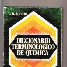 Libros de segunda mano de Ciencias: DICCIONARIO TERMINOLÓGICO DE QUÍMICA JR BARCELÓ ALHAMBRA MADRID 1979. Lote 84347700