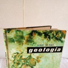 Libros de segunda mano: 48-GEOLOGIA, AIME RUDEL, MONTANER Y SIMON, 1977. Lote 84376928