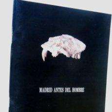 Libros de segunda mano: MADRID ANTES DEL HOMBRE / MUSEO NATURAL DE CIENCIAS NATURALES / AÑO 1993 /. Lote 230697080