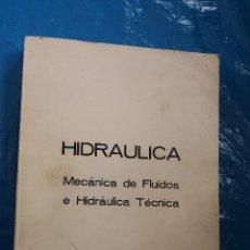 Libros de segunda mano de Ciencias: HIDRAULICA, MECANICA DE FLUIDOS E HIDRAULICA TECNICA POR ANTONIO OSUNA1978. Lote 84648032