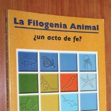 Libros de segunda mano: LA FILOGENIA ANIMAL ¿UN ACTO DE FE? - A. J. LABORDA Y J. DOMINGUEZ - UNIVERSIDAD DE LEON. Lote 84988500