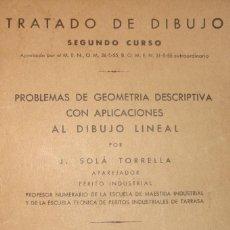 Libros de segunda mano de Ciencias: TRATADO DE DIBUJO SEGUNDO CURSO POR J. SOLÁ TORRELLA BARCELONA 1964. Lote 85082188