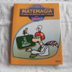 Livros em segunda mão: MATEMAGIA LA MAGIA MATEMATICA QUE TE RODEA PARA TORPES.ALBERTO COTO GARCIA.GRUPO ANAYA 2012. Lote 85135880