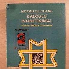 Libros de segunda mano de Ciencias: NOTAS DE CLASE. CÁLCULO INFINITESIMAL. PÉREZ CONTRERAS. SPUPV-89.593. 1989. ISBN 847721087X.. Lote 84826276