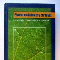 Libros de segunda mano: PLANTAS MEDICINALES CURATIVAS. LA SALUD A TRAVÉS DE LAS PLANTAS.. Lote 85418262