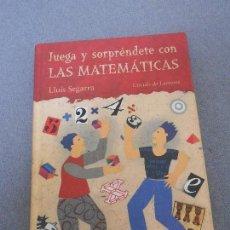 Libros de segunda mano de Ciencias: JUEGA Y SORPRENDETE CON LAS MATEMATICAS. Lote 84726448