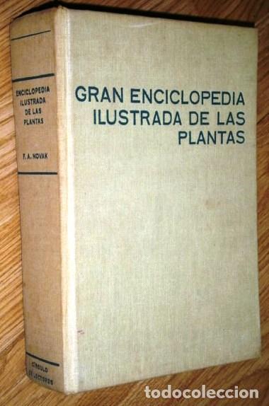 GRAN ENCICLOPEDIA ILUSTRADA DE LAS PLANTAS POR F. A. NOVAK DE CÍRCULO DE LECTORES EN BARCELONA 1972 (Libros de Segunda Mano - Ciencias, Manuales y Oficios - Biología y Botánica)