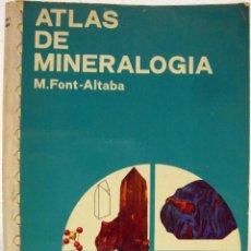 Libros de segunda mano: M. FONT-ALTABA - ATLAS DE MINERALOGÍA. EDICIONES JOVER, 1971.. Lote 85529688
