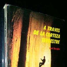 Libros de segunda mano: A TRAVES DE LA CORTEZA TERRESTRE / LORD ENERGLYN. Lote 85624256