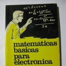 Libros de segunda mano de Ciencias: MATEMÁTICAS BÁSICAS PARA ELECTRÓNICA - HENRY JACOBOWITZ - MARCOMBO - 1979. Lote 85756312
