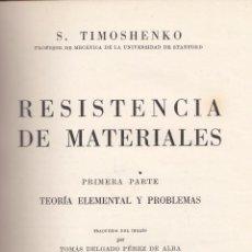 Libros de segunda mano de Ciencias: S. TIMOSHENKO. RESISTENCIA DE MATERIALES. 2 VOLS. MADRID, 1944.. Lote 85629008