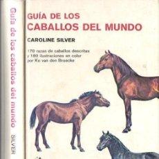 Libros de segunda mano: SILVER : GUÍA DE LOS CABALLOS DEL MUNDO (OMEGA, 1982). Lote 85902560