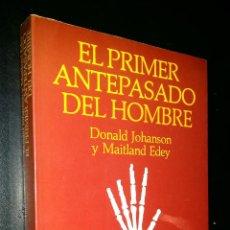 Livres d'occasion: EL PRIMER ANTEPASADO DEL HOMBRE / LUCY / DONALD JOHANSON Y MAITLAND EDEY. Lote 86021648