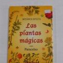 Libros de segunda mano: BOTÁNICA OCULTA: LAS PLANTAS MÁGICAS SEGÚN PARACELSO. RODOLFO PUTZ. TDKLT. Lote 157703429