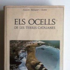 Libros de segunda mano: ELS OCELLS DE LES TERRES CATALANES JOAQUIM MALUQUER I SOSTRES . Lote 86231484