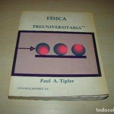 Libros de segunda mano de Ciencias: FISICA PREUNIVERSITARIA - PAUL A. TIPLER - TOMO II. Lote 86301848