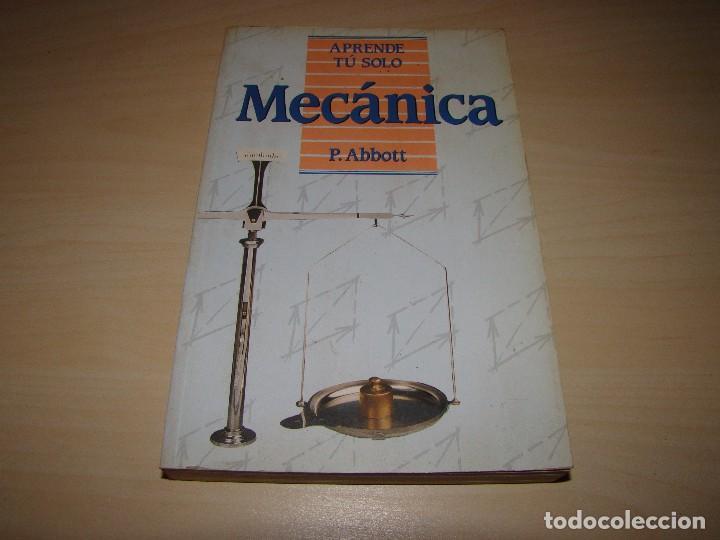 APRENDE TU SOLO MECÁNICA - P. ABBOTT (Libros de Segunda Mano - Ciencias, Manuales y Oficios - Física, Química y Matemáticas)