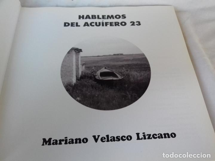 Libros de segunda mano: HABLEMOS DEL ACUIFERO 23-MARIANO VELASCO LIZCANO-CONSEJERIA OBRAS P. J.C.CASTILLA LA MANCHA 2001 - Foto 3 - 86544660
