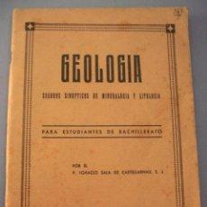 Libros de segunda mano: GEOLOGIA, POR IGNACIO SALA DE CASTELLARNAU, 1945 - CON DEDICATORIA DEL AUTOR. Lote 86624476