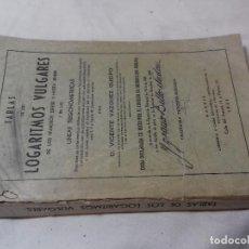 Libros de segunda mano de Ciencias: TABLAS DE LOS LOGARITMOS VULGARES-VICENTE VAZQUEZ QUEIPO-1951-ED HERNANDO 33ª EDICION. Lote 86826864
