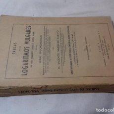 Libros de segunda mano de Ciencias: TABLAS DE LOS LOGARITMOS VULGARES-VICENTE VAZQUEZ QUEIPO-1964-ED HERNANDO 50ª EDICION. Lote 86827160