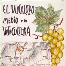 Libros de segunda mano: EL VINALOPÓ MEDIO Y SU VITICULTURA - JUAN MARTORELL BRIZ. Lote 87000228