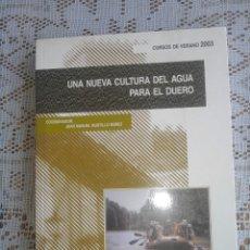 Libros de segunda mano: UNA NUEVA CULTURA DEL AGUA PARA EL DUERO. 2004.. Lote 87020502