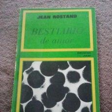 Libros de segunda mano: BESTIARIO DE AMOR. JEAN ROSTAND. PRIMERA EDICION REF. EST. 56. Lote 87592416
