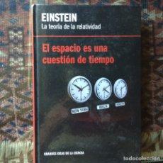 Libros de segunda mano de Ciencias: EL ESPACIO ES UNA CUESTIÓN DE TIEMPO. EINSTEIN. Lote 87753550