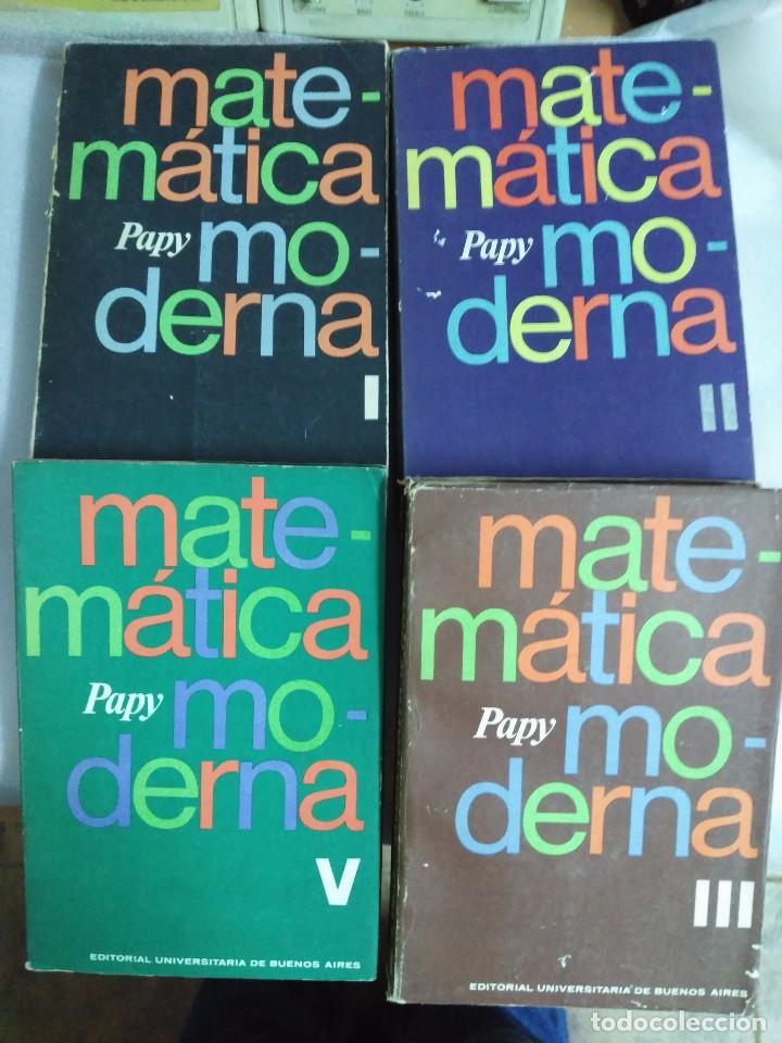 MATEMÁTICA MODERNA-PAPY 4 TOMOS-Nº. 1, 2. 3 Y 5 (Libros de Segunda Mano - Ciencias, Manuales y Oficios - Física, Química y Matemáticas)