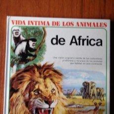 Libros de segunda mano: LIBRO VIDA INTIMA DE LOS ANIMALES DE AFRICA. Lote 89300252