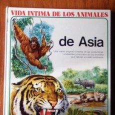 Libros de segunda mano: LIBRO VIDA INTIMA DE LOS ANIMALES DE DE ASIA. Lote 89300372