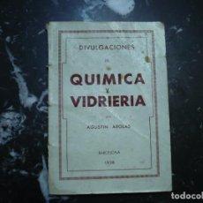 Livros em segunda mão: DIVULGACIONES DE QUIMICA Y VIDRIERIA A.AROLAS 1938 BARCELONA COMITE NACIONAL ,PARTIDO COMUNISTA. Lote 89377800