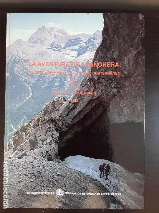 Libros de segunda mano: ESPEOLOGIA -LA AVENTURA DE ARAÑONERA: AL DESCUBRIMIENTO DEL PIRINEO SUBTERRANEO. - Foto 2 - 89434836