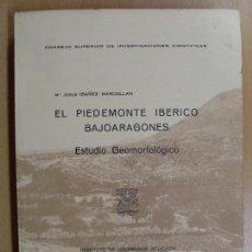 Libros de segunda mano: EL PIEDEMONTE IBÉRICO BAJOARAGONES / Mª JESÚS IBAÑEZ MARCELLAN / 1976. Lote 89438000