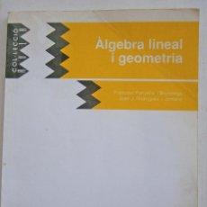 Libros de segunda mano de Ciencias: ALGEBRA LINEAL I GEOMETRIA - FRANCESÇ PANYELLA. Lote 89479324