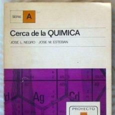 Livros em segunda mão: CERCA DE LA QUÍMICA - JOSÉ L. NEGRO / JOSÉ M. ESTEBAN - ED. ALHAMBRA 1975 - VER INDICE. Lote 226622640