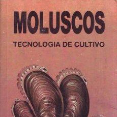 Libros de segunda mano: BAUTISTA, CARMEN: MOLUSCOS. TECNOLOGÍA DE CULTIVO. Lote 89693292