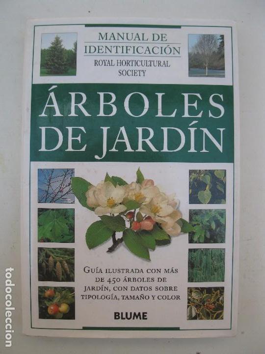 ÁRBOLES DE JARDÍN - MANUAL DE IDENTIFICACIÓN - GUÍA ILUSTRADA - BLUME - AÑO 1996. (Libros de Segunda Mano - Ciencias, Manuales y Oficios - Biología y Botánica)