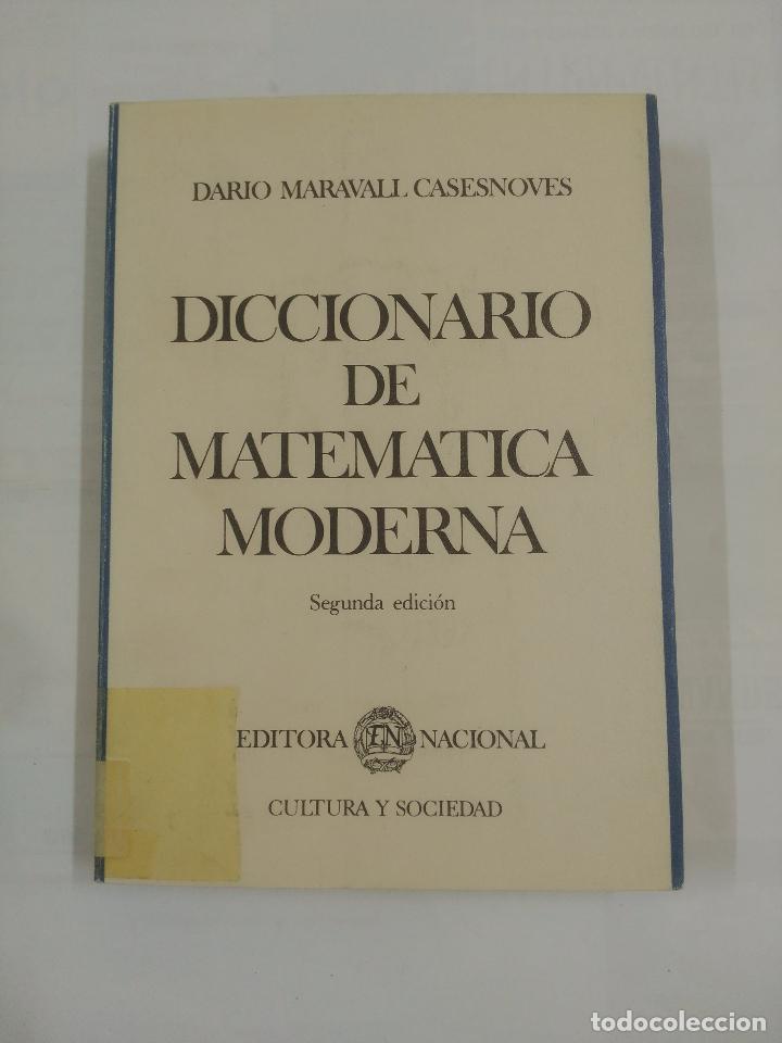 DICCIONARIO DE MATEMATICA MODERNA. DARIO MARAVALL CASESNOVES. EDITORA NACIONAL. TDK163 (Libros de Segunda Mano - Ciencias, Manuales y Oficios - Física, Química y Matemáticas)
